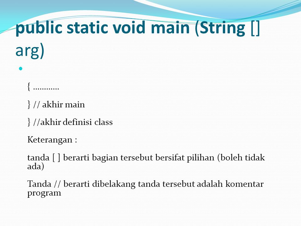 public static void main (String [] arg)